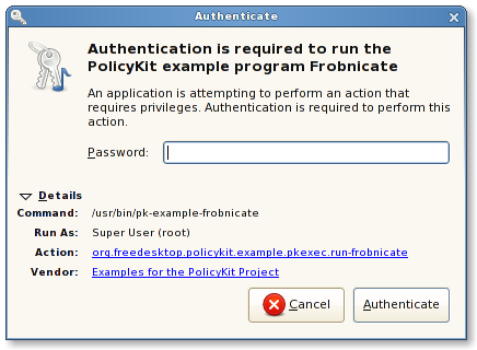 Example of authentication agent from the Polkit documentation, which actually indicates what process wants whose privileges to perform what operation (http://www.freedesktop.org/software/polkit/docs/0.105/pkexec.1.html)